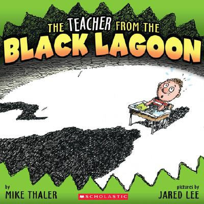 The Teacher from the Black Lagoon By Thaler, Mike/ Lee, Jared D. (ILT)