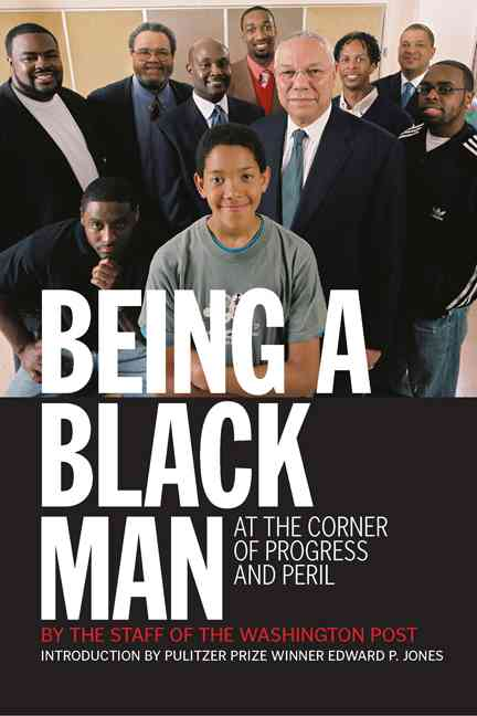 Being a Black Man By Merida, Kevin (EDT)/ Jones, Edward P. (INT)/ Washington Post (COR)
